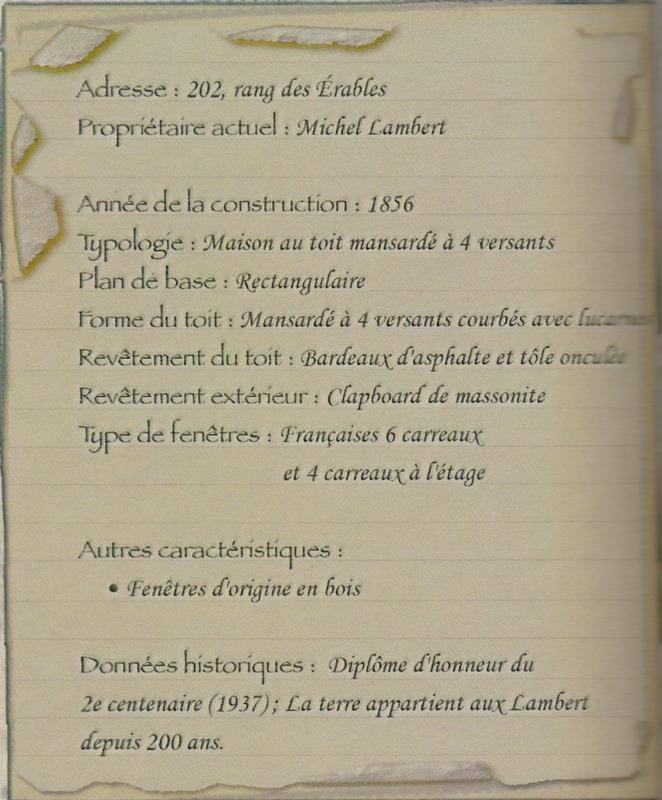 <p>Toutes les caract&eacute;ristiques reli&eacute;es &agrave; l&rsquo;architecture de cette maison.&nbsp; Il est &agrave; noter que le propri&eacute;taire actuel est Sylvain Lambert.<br /><br />Source: Livre &laquo; Nos belles des &eacute;rables &raquo; (2007)</p>