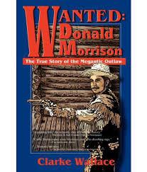 Ce vieux livre de Clarke Wallace fait état de plusieurs détails intéressants concernant l'affaire Donald Morrison.