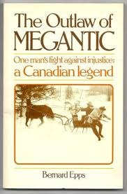 En 1973, M. Bernard Epps publie un ouvrage qui connaît un grand succès, The Outlaw of Megantic, qui raconte la cavale légendaire du fugitif.