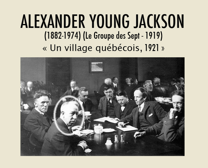 <p>A.Y. Jackson with the Group of Seven at the &laquo; Arts and Letters Club &raquo; of Toronto in 1920.<br /><br />Alexander Young Jackson, Montr&eacute;al, 1882-1974. In 1919, Jackson and six painter colleagues formed the Group of Seven.&nbsp; In the spring of 1921, Jackson stayed at Cacouna House, property of Samuel Lebel, where his friend, painter Albert Henry Robinson, joined him.&nbsp; While he was there, Jackson realized, among others, a painting he named A Quebec Village illustrating a view of the church area from the Robichaud street.<br />&laquo;At first, in my painting, I was interested in the old farm houses, in the barns and the trees.&nbsp; Later it was snow that captured my attention; the sun and the wind continually changed its colour and texture. Towards spring there was slush and pools of water and finally the furrowed fields appeared through the slush.&raquo;<br /><br />Photo source:<br />To see A.Y. Jackson&rsquo;s painting : A Quebec Village, 1921, click on the link:<br /><a href='http://www.gallery.ca/en/see/collections/artwork.php?mkey=11759'>http://www.gallery.ca/en/see/collections/artwork.php?mkey=11759</a></p>