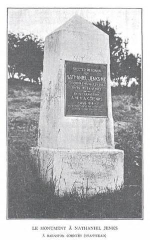<p>En ao&ucirc;t 1914, ses petits-fils, Archie et Abbot Jenks ont d&eacute;di&eacute; un monument comm&eacute;moratif en son nom &agrave; Barnston Corner. L&#39;inscription se lit: &laquo; &Eacute;rig&eacute; en l&rsquo;honneur de Nathaniel Jenks, docteur en m&eacute;decine, &agrave; qui la Valley Road doit son existence... &raquo;</p>
