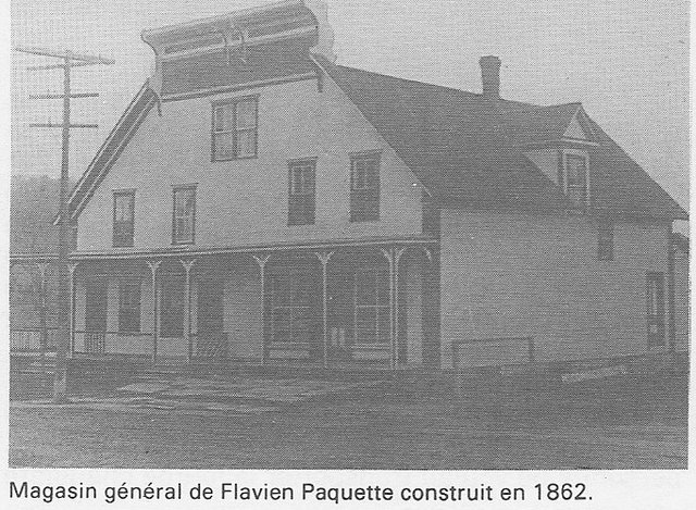 <p>The first general store in Paquetteville belonged to Flavien Paquette, open in 1862. The name Paquetteville appeared for the first time in 1866, in honour of the Paquette family.</p>