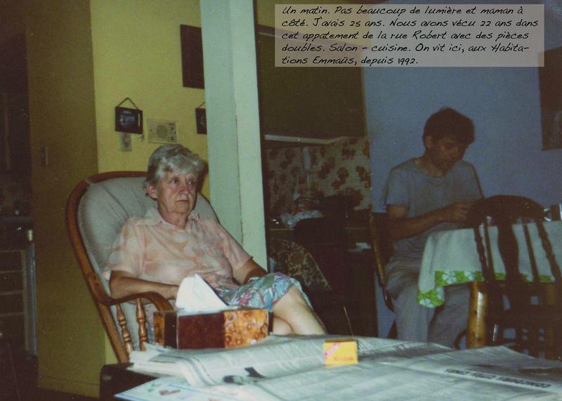 <p>TITRE DE L&#39;OEUVRE : BO&Icirc;TE &Agrave; SOUVENIRS<br />(photos-roman)<br /><br />Un matin. Pas beaucoup de lumi&egrave;re et maman &agrave; c&ocirc;t&eacute;. J&rsquo;avais 25 ans. Nous avons v&eacute;cu 22 ans dans cet appartement de la rue Robert avec des pi&egrave;ces doubles. Salon - cuisine. On vit ici, aux Habitations Emma&uuml;s, depuis 1992. - Marcel</p>